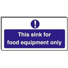 Food Hygiene Sign This Sink For Food Equipment Only