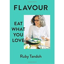 Flavour: Eat What You Love - Ruby Tandoh