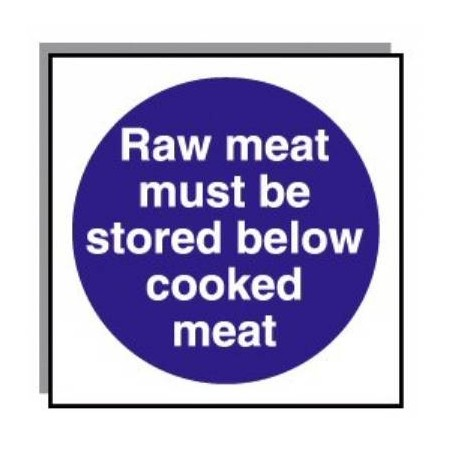 food hygiene sign raw meat must be stored below cooked meat