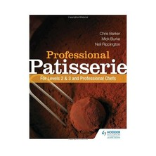 Professional Patisserie: For Levels 2 & 3 And Professional Chefs