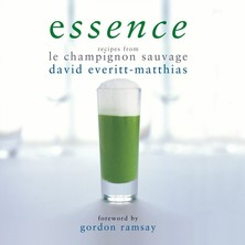 Essence: Recipes From Le Champignon Sauvage - David Everitt Matthias