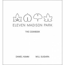Eleven Madison Park: The Cookbook - Humm & Guidara